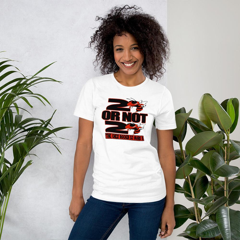 2 Bee or Not 2 Bee Short-Sleeve Unisex T-Shirt