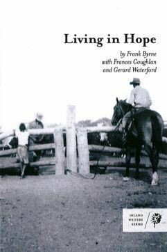 Living in Hope by Frank Byrne (with Gerard Waterford and Frances Coughlan)