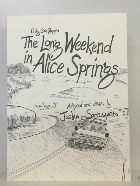 The Long Weekend in Alice Springs by Craig San Roque, adapted and drawn by Joshua Santospirito
