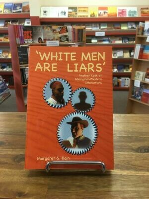 'White men are liars' by Margaret Bain