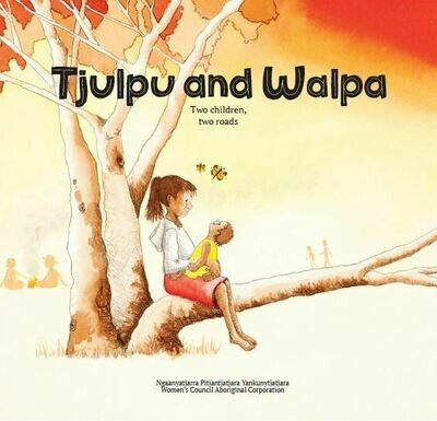 Tjulpu and Walpa: Two children, two roads