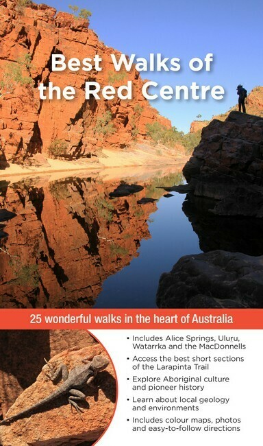 Best Walks of the Red Centre by Gillian and John Soutar