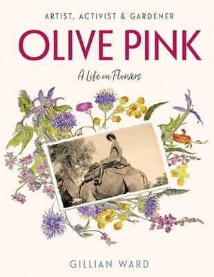 Olive Pink: Artist, Activist & Gardener by Gillan Ward