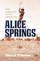 Alice Springs by Stuart Traynor
