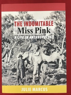 The indomitable Miss Pink: A life in Anthropology by Julie Marcus