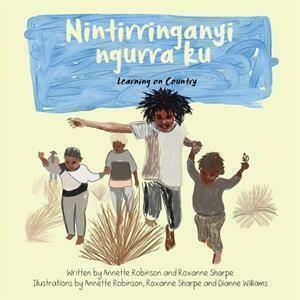Nintirringanyi Ngurra Ku - Learning on Country (Luritja - English)
