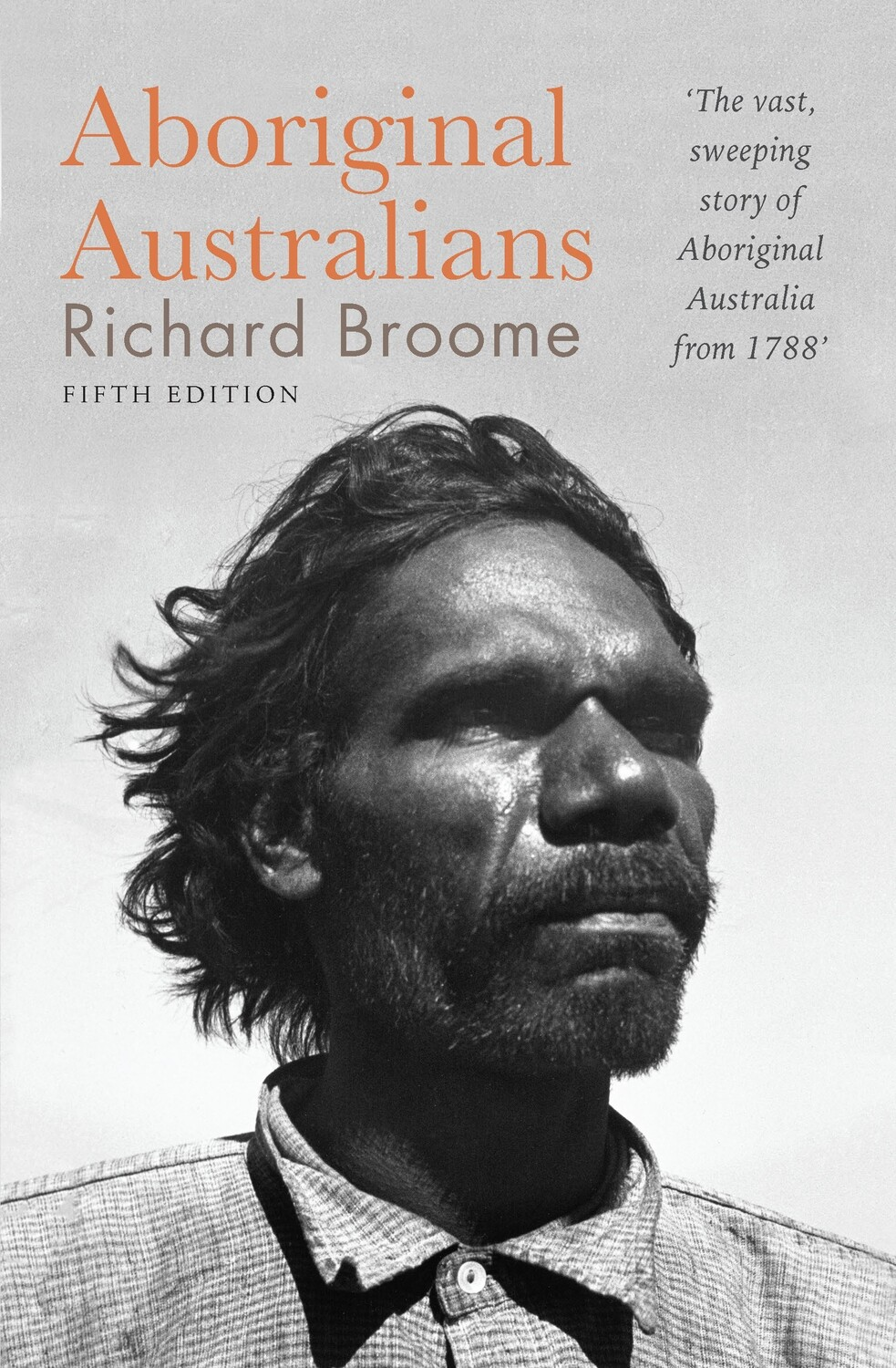 Aboriginal Australians - A history since 1788 by Richard Broome