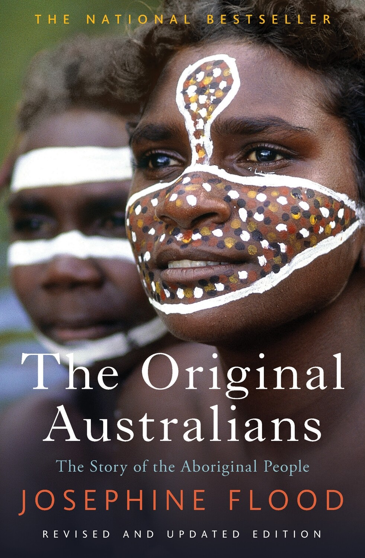 The Original Australians - The story of the Aboriginal People by  Josephine Flood