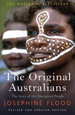 The Original Australians - The story of the Aboriginal People by  Josephine Flood