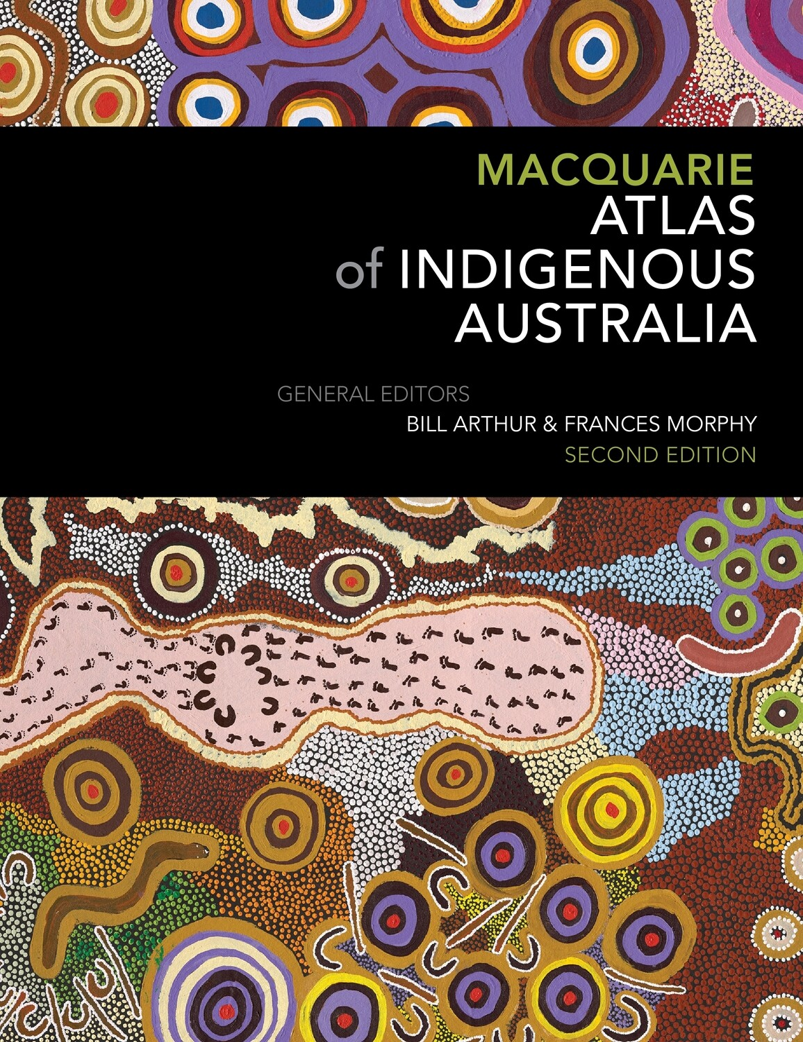 Macquarie Atlas of Indigenous Australia - 2nd Edition.  Edited by Bill Arthur and Frances Morphy