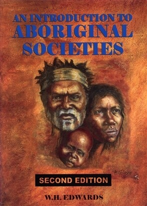 An Introduction to Aboriginal Society by Author/s: William Edwards / University of South Australia. 2nd Edition