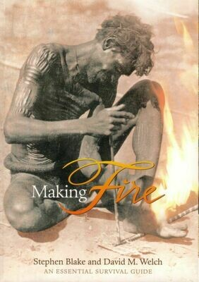 Making Fire by Stephen Blake and David M. Welch.
