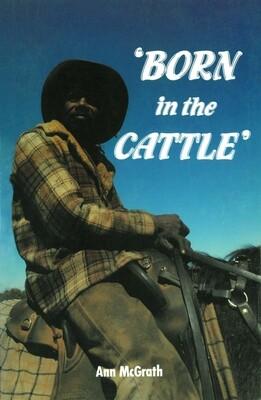 Born in the Cattle by Ann McGrath