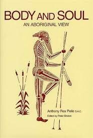 Body and Soul: An Aboriginal View by A. R. Peile