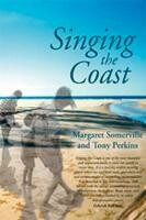 Singing the Coast by Margaret Somerville & Tony Perkins