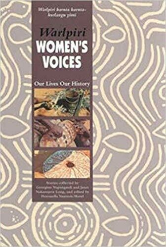 Warlpiri Women's Voices: Stories collected by Georgina Napangardi Janet Nakamarra Long and edited by Petronella Vaarzon-Morel