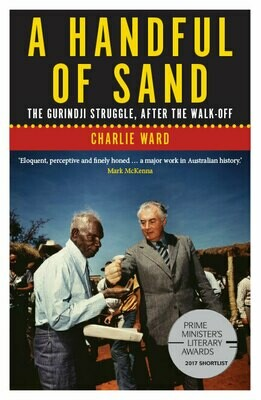 A Handful of Sand: The Gurindji Struggle, After the Walk-off By Charlie Ward