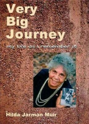 Very Big Journey: My Life as I Remember It by Hilda Jarman Muir