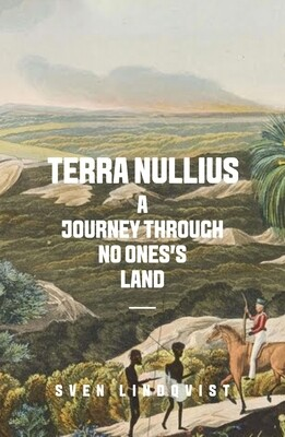 Terra Nullius: A Journey Through No One's Land by Sven Lindqvist