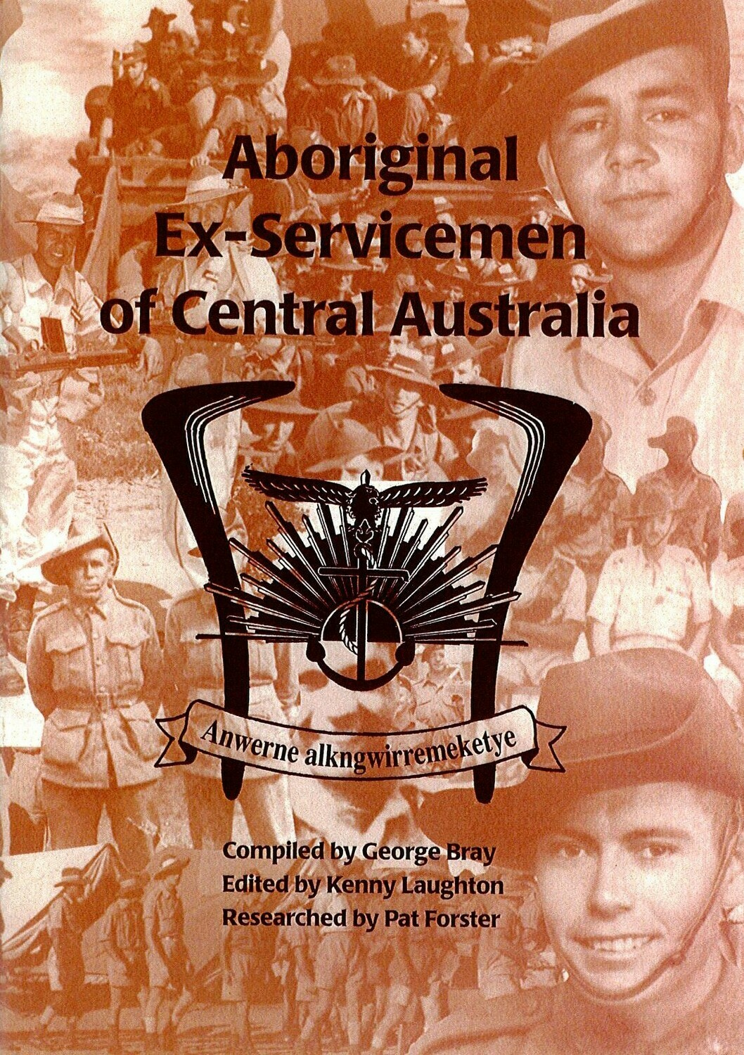 Aboriginal Ex-servicemen of Central Australia by George Bray, Kenny Laughton and Pat Forster