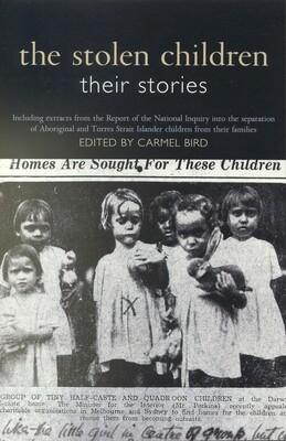 The Stolen Children: Their Stories.  Edited by Carmel Bird