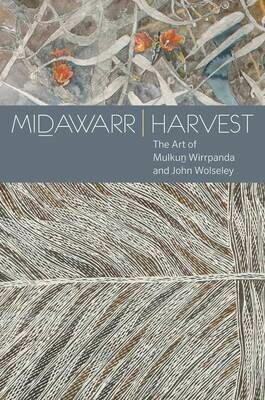 Midawarr | Harvest: The Art of Mulkun Wirrpanda and John Wolseley