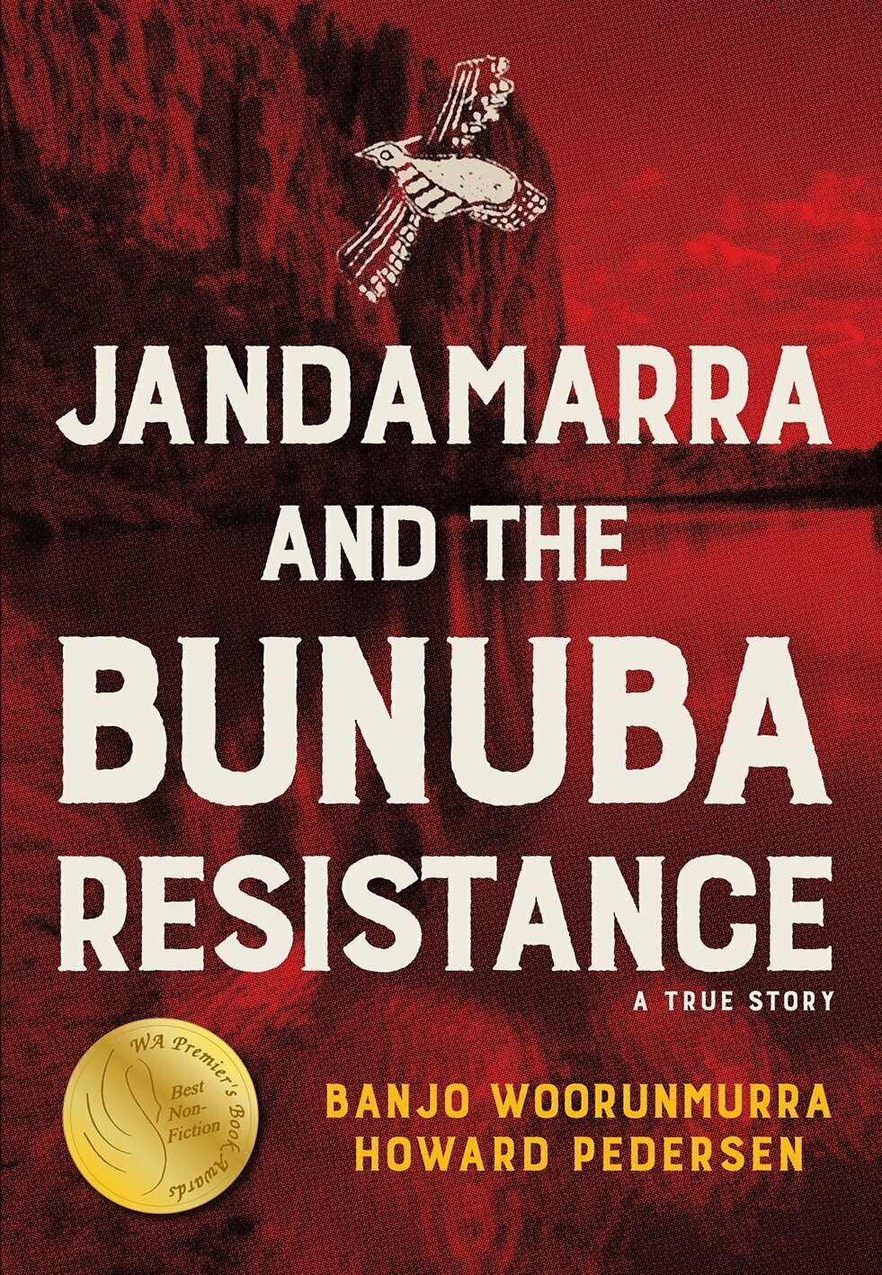 Jandamarra and the Bunuba Resistance by Banjo Woorunmurra Howard Pedersen