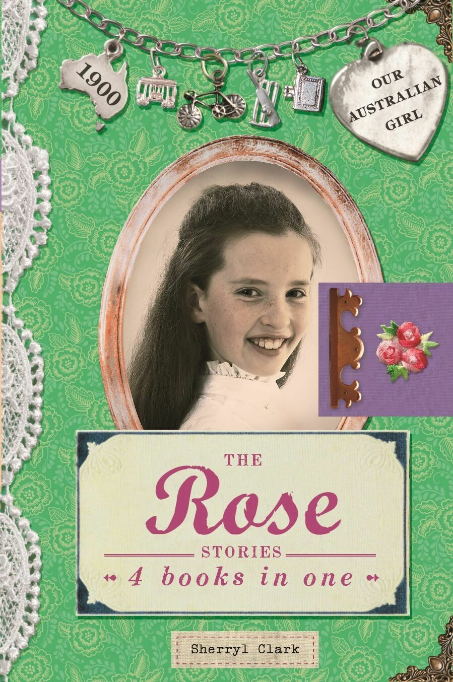 The Rose Stories by Sherryl Clark