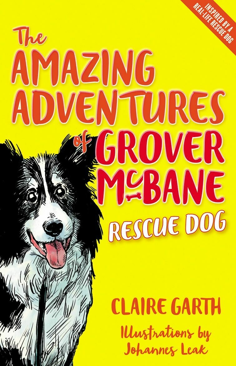 The Amazing Adventures of Grover McBane Rescue Dog by Claire Garth