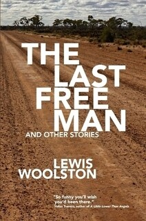 The Last Free Man by Lewis Woolston