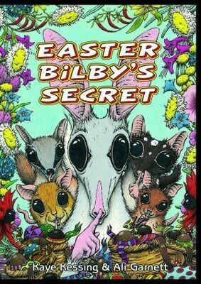 Easter Bilby Secret by Kaye Kessing and Ali Garnett