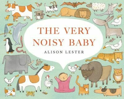 The Very Noisy Baby by Alison Lester