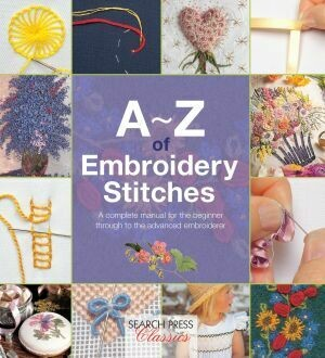 A -Z of Embroidery Stitches