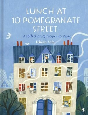 Lunch at 10 Pomegranate Street by Felicita Sala A collection of recipes to share
