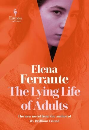 The lying of adults by Elena Ferrante (pre-order)
