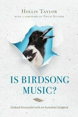 Is Birdsong Music?  Outback Encounters with an Australian Songbird by Hollis Taylor