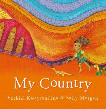 My Country Illustrated by Sally Morgan and written by Ezekiel Kwaymullina
