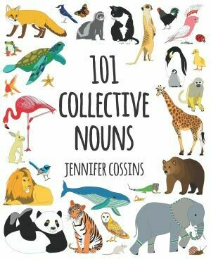 101 Collective Nouns by Jennifer Cossins