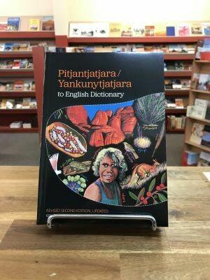 Pitjantjatjara/Yankunytjatjara to English Dictionary Revised second edition