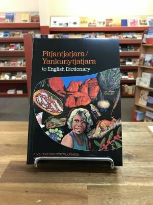Pitjantjatjara/Yankunytjatjara to English Dictionary Revised second edition