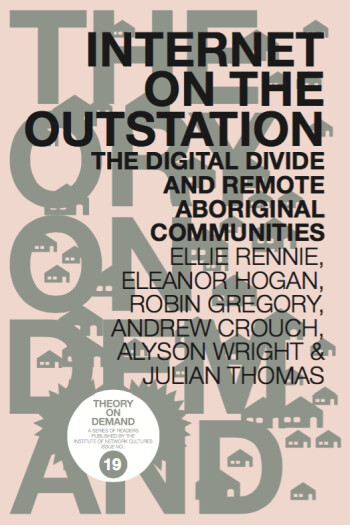Internet on the Outstation: The Digital Divide and Remote Aboriginal Communities by