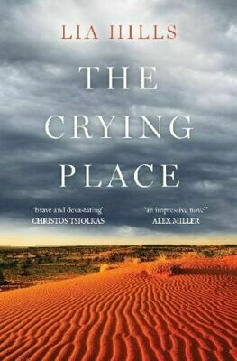 The Crying Place by Lia Hills