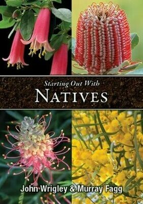 Starting Out With Natives by Wrigley John / Fagg Murray
