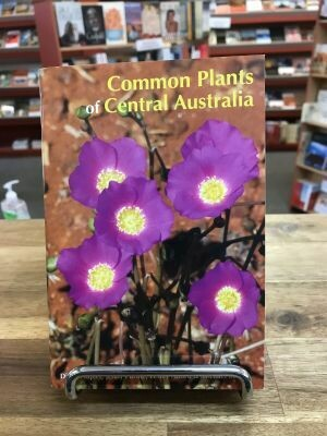 Common plants of Central Australia by Diane Napier, Jenny Purdie, Lesley Alford and Michael Barritt