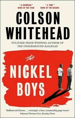 The Nickel Boys by Colson Whitehead Winner of the Pulitzer Prize for Fiction 2020
