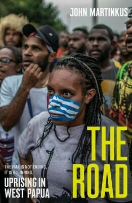 The Road: Uprising in West Papua by JohnMartinkus