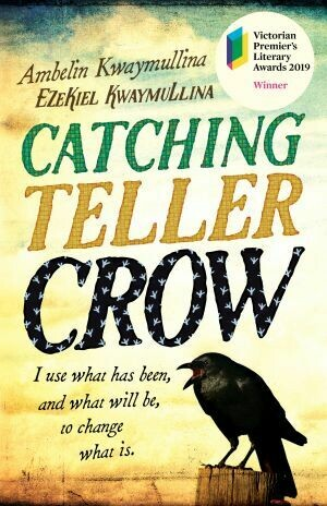Catching Teller Crow by Ambelin Kwaymullina and Ezekiel Kwaymullina