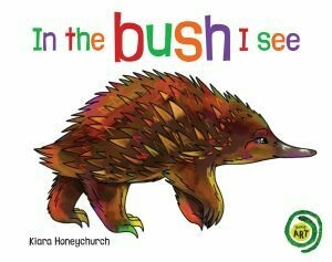 In the Bush I see by Kiara Honeychurch
