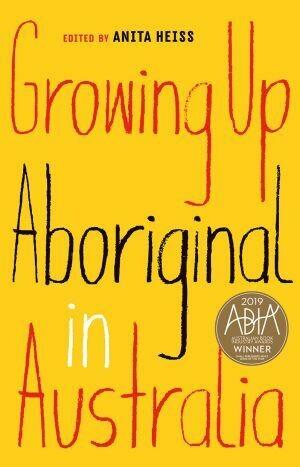 Growing Up Aboriginal in Australia  Edited by Anita Heiss
