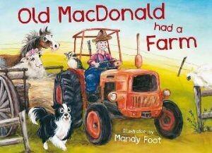 Old MacDonald Had A Farm Board Book by Mandy Foot